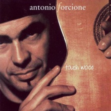 Audio CD. Antonio Forcione. Touch Wood